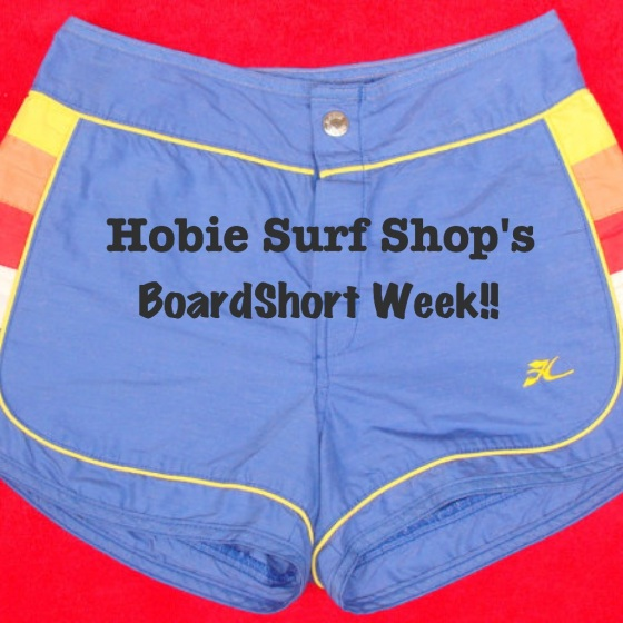 Hobie Surf Shop's BoardShort Week!!